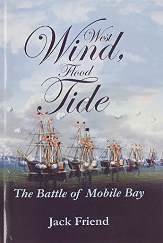 West Wind, Flood Tide: The Battle of Mobile Bay
