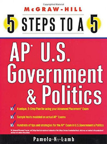 5 Steps to a 5: AP U.S. Government & Politics 2018 edition (5 Steps to a 5 Ap U.S. Government and Politics)
