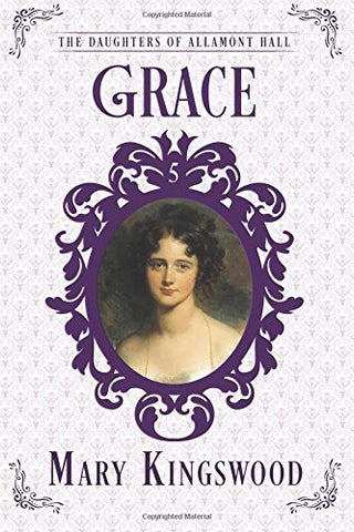 Grace: The Daughters of Allamont Hall Book 5 (Volume 5)