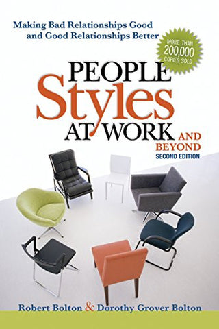 People Styles at Work...And Beyond: Making Bad Relationships Good and Good Relationships Better (Agency/Distributed)
