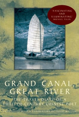 Grand Canal, Great River: The Travel Diary of a Twelfth-Century Chinese Poet