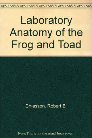 Laboratory Anatomy of The Frog and Toad