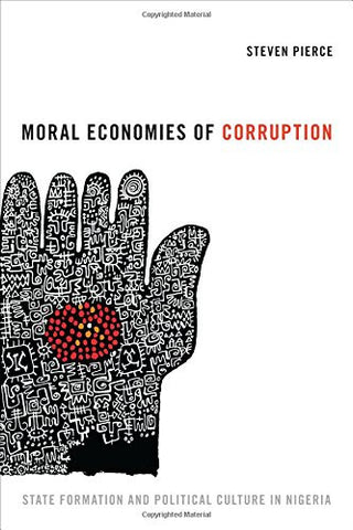 Moral Economies of Corruption: State Formation and Political Culture in Nigeria