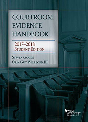 Courtroom Evidence Handbook: 2017-2018 Student Edition (Selected Statutes)