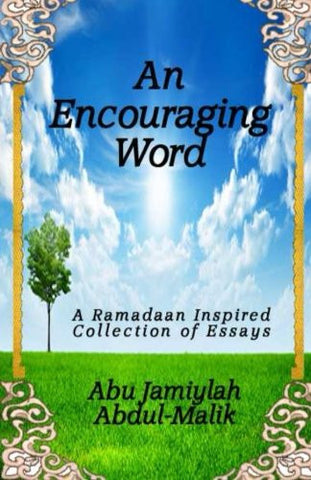 An Encouraging Word: A Ramadan Inspired Collection Of Essays
