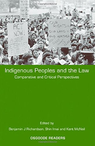 Indigenous Peoples and the Law: Comparative and Critical Perspectives (Osgoode Readers)