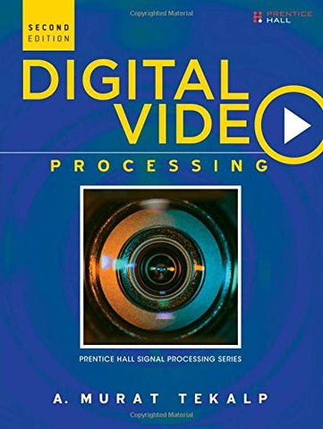 Digital Video Processing: (2nd Edition) (Prentice Hall Signal Processing)