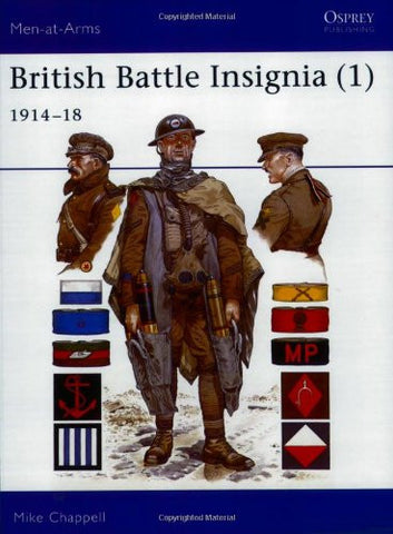 British Battle Insignia (1) : 1914-18 (Men-At-Arms, 182)