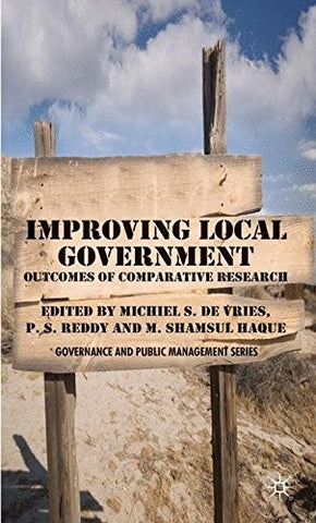 Improving Local Government: Outcomes of Comparative Research (Governance and Public Management)