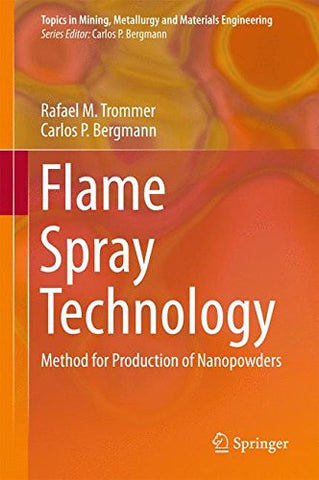 Flame Spray Technology: Method for Production of Nanopowders (Topics in Mining, Metallurgy and Materials Engineering)