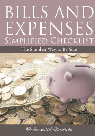 Bills and Expenses Simplified Checklist: The Simplest Way to Be Sure