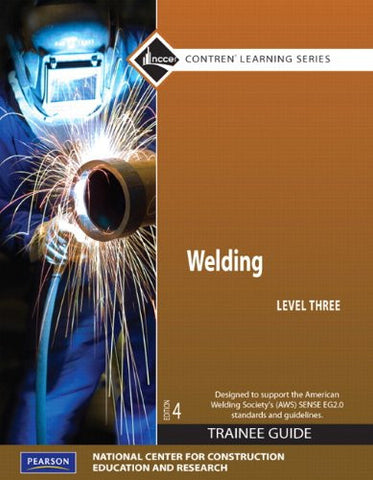Welding Level 3 Trainee Guide, Paperback: (4th Edition) (Contren Learning)