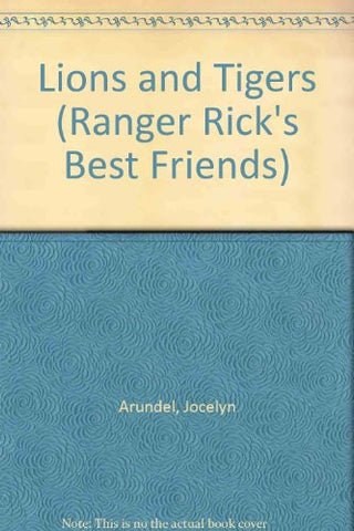 Lions and Tigers (Ranger Rick's Best Friends)