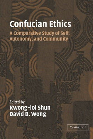 Confucian Ethics: A Comparative Study of Self, Autonomy, and Community