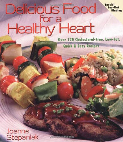 Delicious Food for a Healthy Heart (Delicious Recipes for Life)