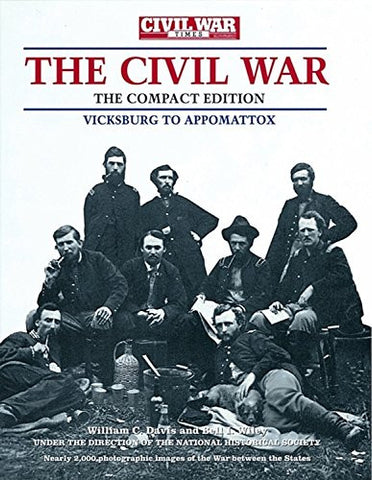Civil War Times Illustrated Photographic History of the Civil War, Volume II: Vicksburg to Appomattox (Civil War Times Illustrated the Civil War)