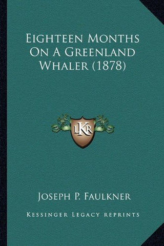 Eighteen Months On a Greenland Whaler
