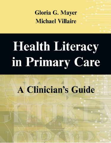 Health Literacy in Primary Care: A Clinician's Guide