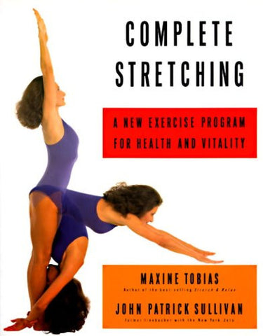 Complete Stretching: A New Exercise Program for Health and Vitality
