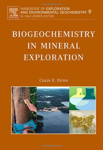 Biogeochemistry in Mineral Exploration, Volume 9 (Handbook of Exploration and Environmental Geochemistry)