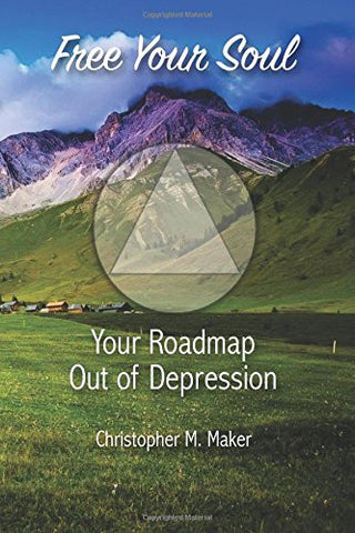 Free Your Soul: Your Roadmap Out of Depression