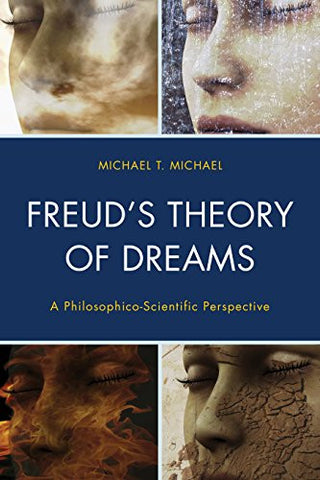 Freud's Theory of Dreams: A Philosophico-Scientific Perspective (Dialog-on-Freud)