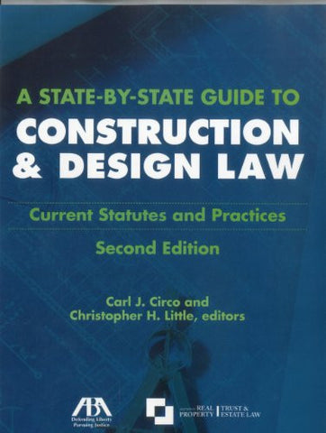 A State-by-State Guide to Construction and Design Law: Current Statues and Practices