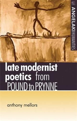 Late modernist poetics: From Pound to Prynne (Angelaki Humanities MUP)