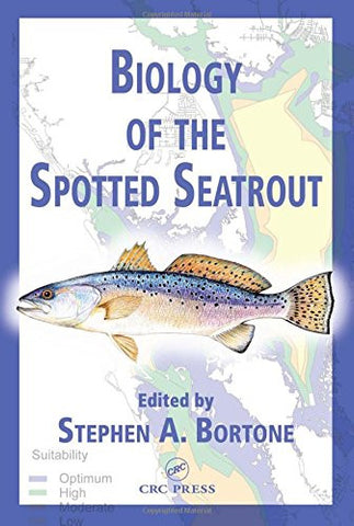 Biology of the Spotted Seatrout (CRC Marine Biology Series)