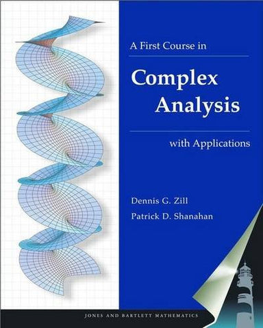 A First Course in Complex Analysis with Applications (Jones and Bartlett Publishers Series in Mathematics: Complex)