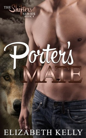 Porter's Mate (The Shifters Series) (Volume 4)
