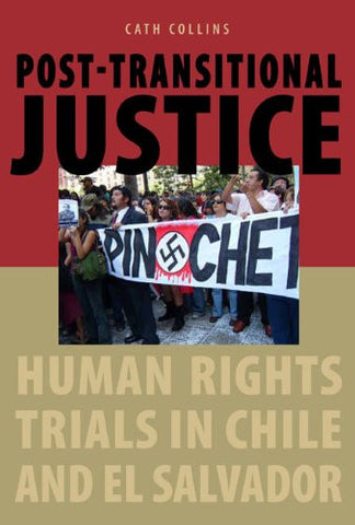 Post-transitional Justice: Human Rights Trials in Chile and El Salvador