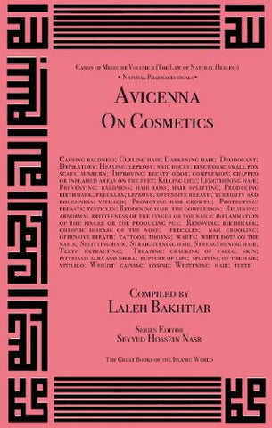 Avicenna On Cosmetics and their Medicinal Uses from the Canon of Medicine Volume 2