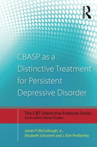 CBASP as a Distinctive Treatment for Persistent Depressive Disorder: Distinctive features (CBT Distinctive Features)