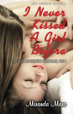 I Never Kissed a Girl Before: Hot Lesbian Erotica