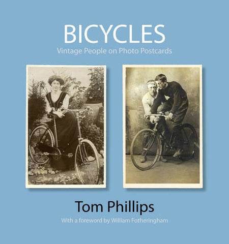 Bicycles: Vintage People on Photo Postcards (Photo Postcards from the Tom Phillips Archive)