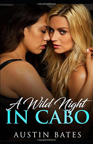 A Wild Night in Cabo: First Time Lesbian Experience Erotica