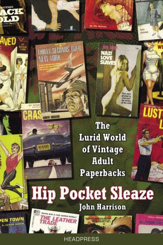 Hip Pocket Sleaze: The Lurid World of Vintage Adult Paperbacks