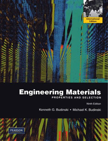 Engineering Materials: Properties and Selection (9th Edition)