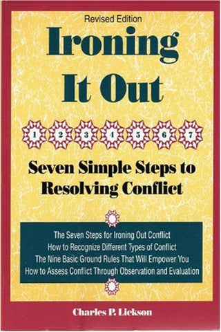 Ironing It Out: Seven Simple Steps to Resolving Conflict (Crisp Professional Series)