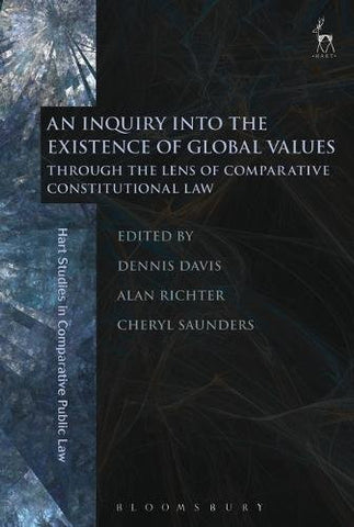 An Inquiry into the Existence of Global Values: Through the Lens of Comparative Constitutional Law (Hart Studies in Comparative Public Law)