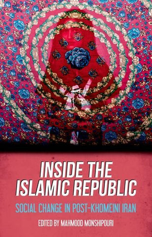 Inside the Islamic Republic: Social Change in Post-Khomeini Iran