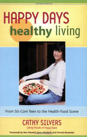 Happy Days Healthy Living: From Sit-Com Teen to the Health-Food Scene