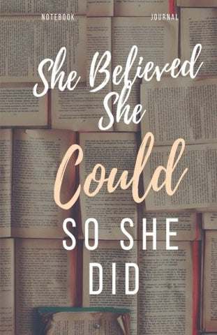 She Believed She Could So She Did Notebook Journal: 100 pages of lined paper for writing poetry, notes, lists, or ideas for your next book (Elite