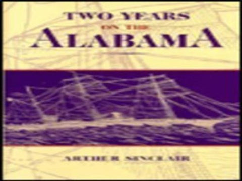 Two Years on the Alabama (Classics of Naval Literature)