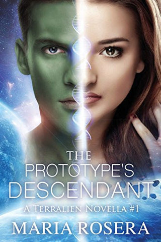 The Prototype's Descendant (A Terralien Novella)