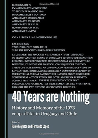 40 Years Are Nothing: History and Memory of the 1973 Coups D'etat in Uruguay and Chile (Psychologie Sociale)