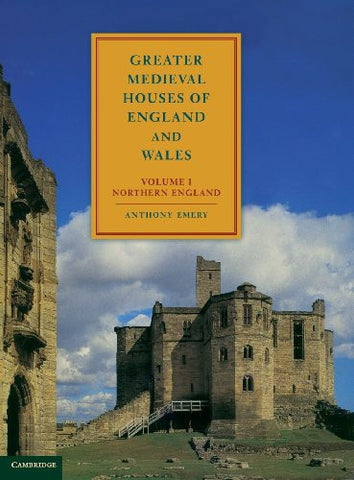 Greater Medieval Houses of England and Wales, 1300-1500: Volume 1, Northern England