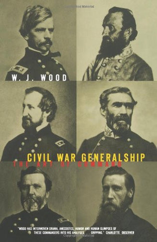 Civil War Generalship: The Art of Command (Age Studies)