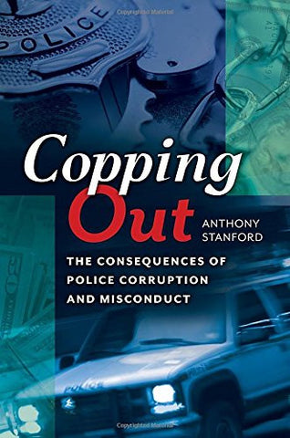 Copping Out: The Consequences of Police Corruption and Misconduct